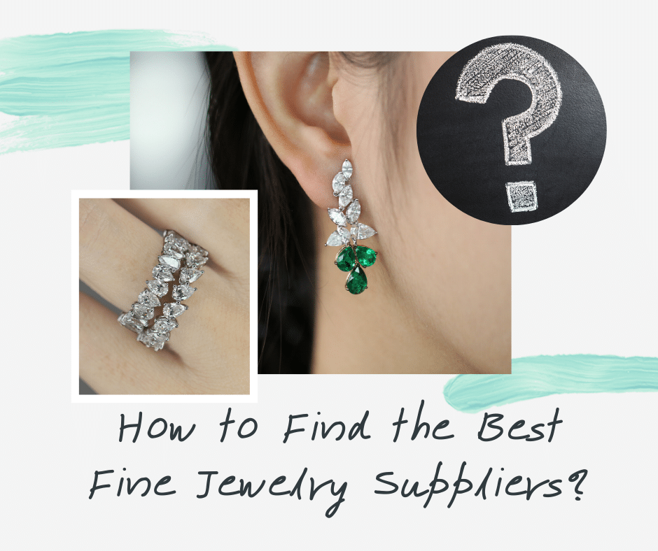 How to Find the Best Fine Jewelry Suppliers?